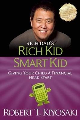 Rich Kid Smart Kid by Robert T. Kiyosaki