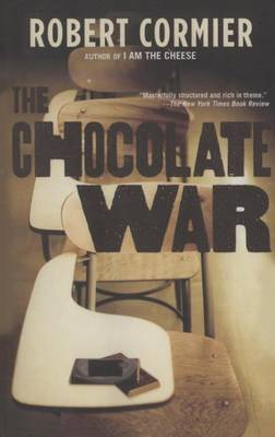 Chocolate War by Robert Cormier