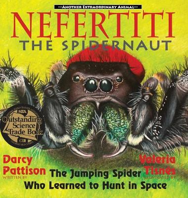 Nefertiti, the Spidernaut by Darcy Pattison