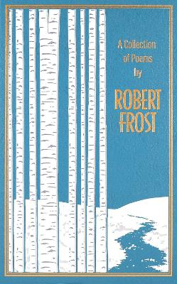 A Collection of Poems by Robert Frost by Robert Frost