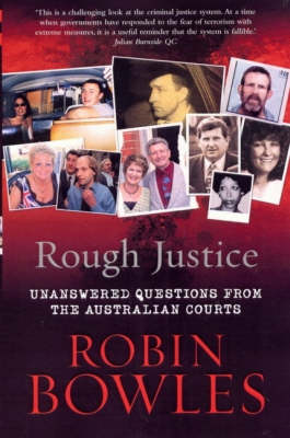 Rough Justice: Unanswered Questions from the Australian Courts by Robin Bowles