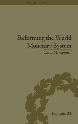 Reforming the World Monetary System by Carol M Connell