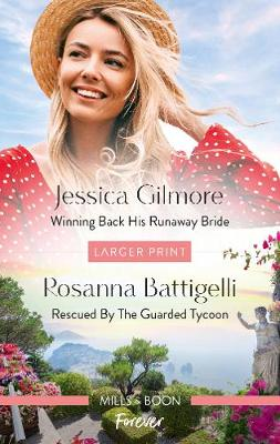 Winning Back His Runaway Bride/Rescued by the Guarded Tycoon book