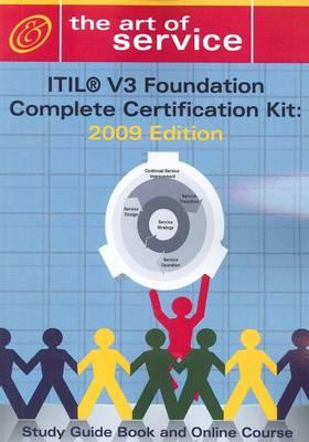 Itil V3 Foundation Complete Certification Kit by Tim Malone