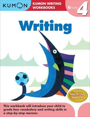 Grade 4 Writing by Kumon Publishing