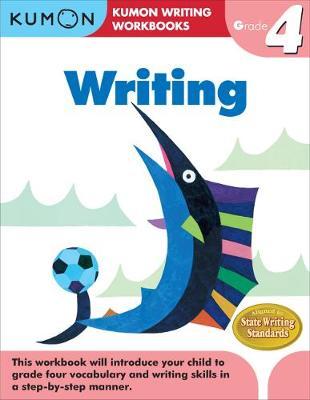 Grade 4 Writing by Kumon Publishing