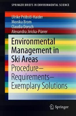 Environmental Management in Ski Areas by Ulrike Probstl-Haider