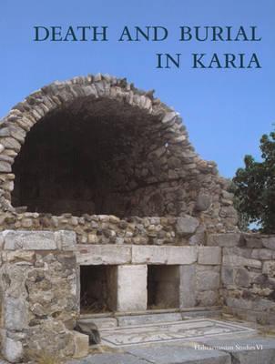 Death & Burial in Karia by Eva Mortensen