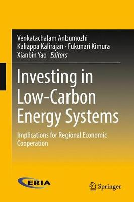 Investing in Low-Carbon Energy Systems by Venkatachalam Anbumozhi