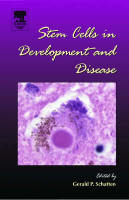 Stem Cells in Development and Disease by Gerald P. Schatten