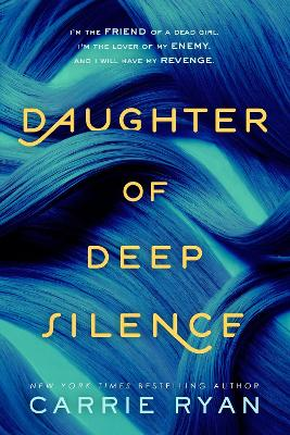 Daughter of Deep Silince by Carrie Ryan