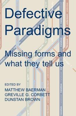 Defective Paradigms by Matthew Baerman