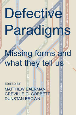 Defective Paradigms by Matthew Baerman