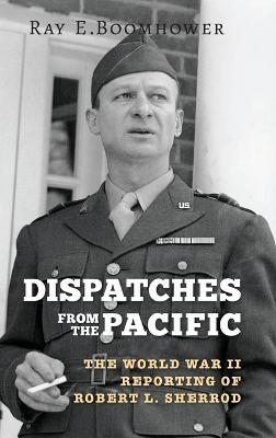 Dispatches from the Pacific by Ray E. Boomhower