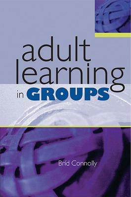 Adult Learning in Groups by Brid Connolly