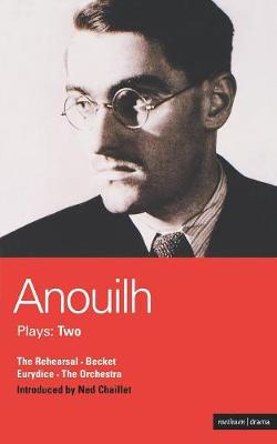 """Anouilh Plays """"The Rehearsal"""", """"Becket"""", """"The Orchestra"""" and """"Eurydice"""" Volume Two by Jean Anouilh"""