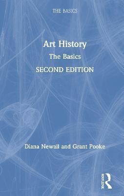 Art History: The Basics by Diana Newall