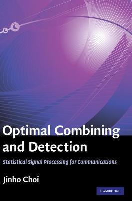 Optimal Combining and Detection by Jinho Choi