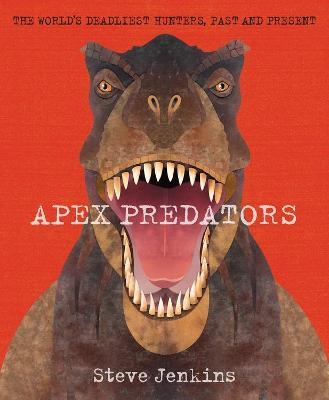 Apex Predators by Steve Jenkins