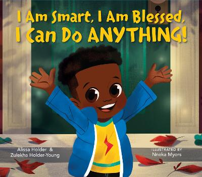 I Am Smart, I Am Blessed, I Can Do Anything! book