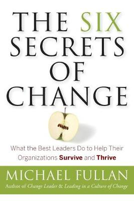 Six Secrets of Change by Michael Fullan
