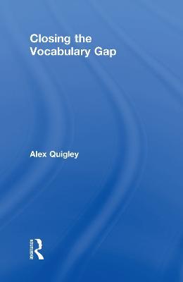 Closing the Vocabulary Gap by Alex Quigley