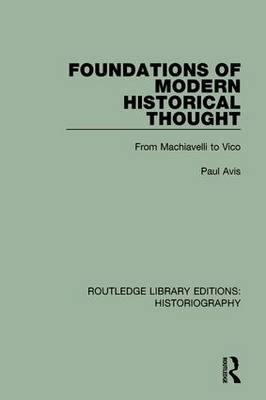 Foundations of Modern Historical Thought by Paul Avis