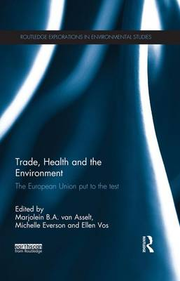 Trade, Health and the Environment by Marjolein van Asselt