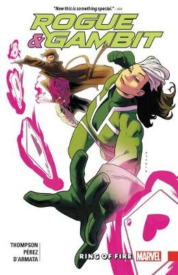 Rogue & Gambit: Ring Of Fire by Kelly Thompson