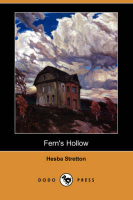 Fern's Hollow (Dodo Press) by Hesba Stretton