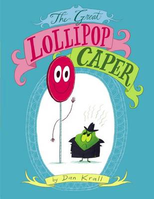 The Great Lollipop Caper by Dan Krall