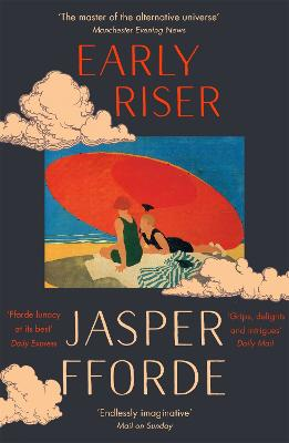 Early Riser: The standalone novel from the Number One bestselling author by Jasper Fforde