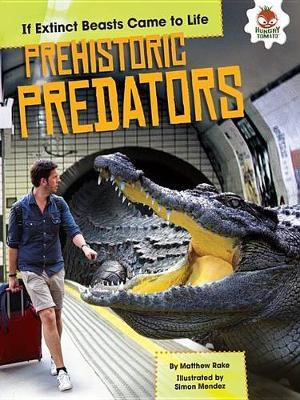 Prehistoric Predators by Matthew Rake