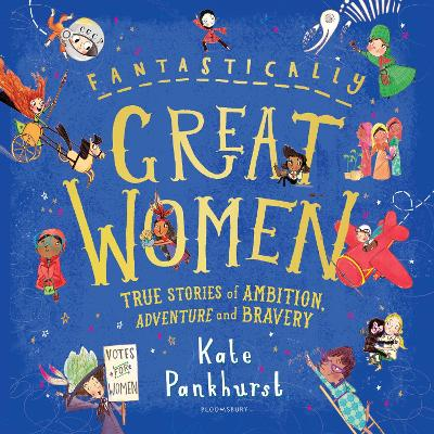 Fantastically Great Women: True Stories of Ambition, Adventure and Bravery book