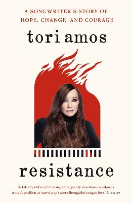 Resistance: A Songwriter's Story of Hope, Change and Courage by Tori Amos