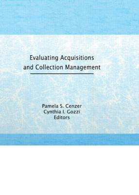 Evaluating Acquisitions and Collection Management by Linda S. Katz