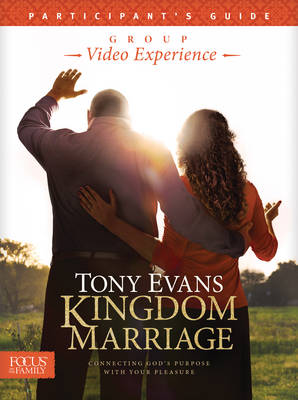 Kingdom Marriage Group Video Experience Participant's Guide by Dr Tony Evans
