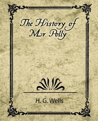 The The History of Mr. Polly by H. G. Wells