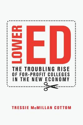 Lower Ed by Tressie McMillan Cottom