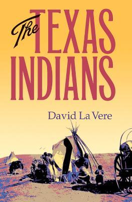 Texas Indians by David la Vere