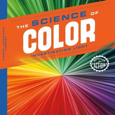 Science of Color by Karen Latchana Kenney