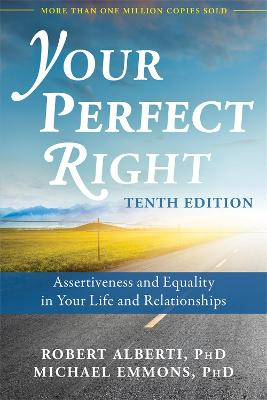 Your Perfect Right, 10th Edition by Dr. Robert Alberti