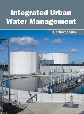 Integrated Urban Water Management by Herbert Lotus