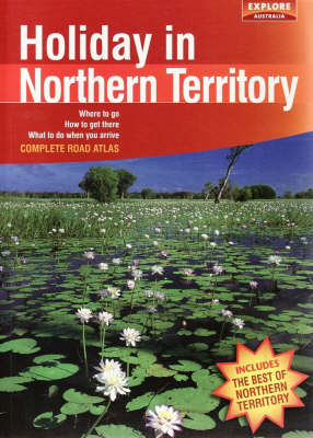 Holiday in Northern Territory by Explore Australia