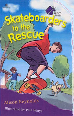 Skateboarders to the Rescue by Alison Reynolds