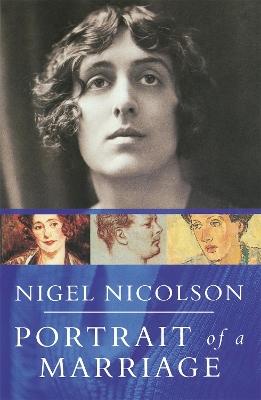 Portrait Of A Marriage by Nigel Nicolson