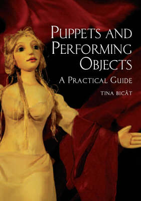 Puppets and Performing Objects by Tina Bicat