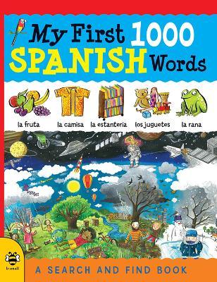 My First 1000 Spanish Words by Sam Hutchinson