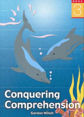 Conquering Comprehension  Bk. 3 by Gordon Winch