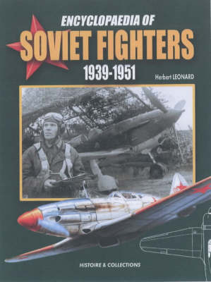 Encyclopaedia of Soviet Fighters 1939-1951 by Andre Jouineau